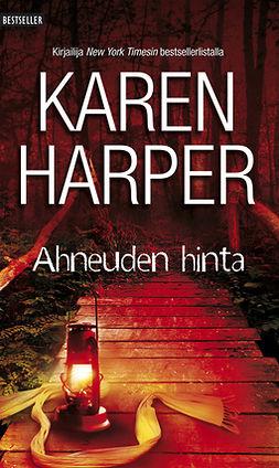 Harper, Karen - Ahneuden hinta, ebook