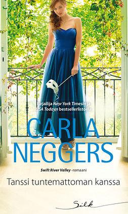 Neggers, Carla - Tanssi tuntemattoman kanssa, e-kirja