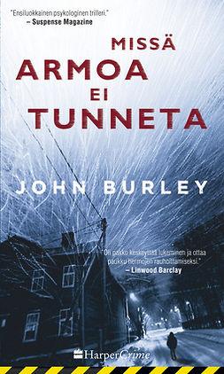 Burley, John - Missä armoa ei tunneta, e-kirja