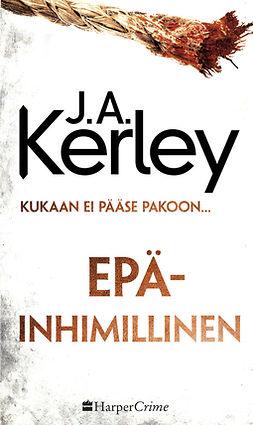 Kerley, J. A. - Epäinhimillinen, e-kirja