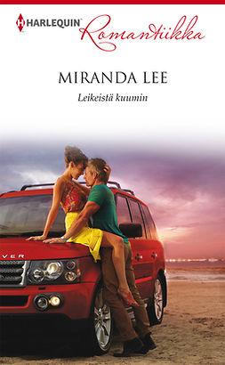 Lee, Miranda - Leikeistä kuumin, ebook
