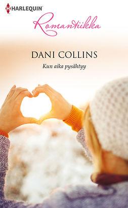 Collins, Dani - Kun aika pysähtyy, ebook