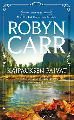 Carr, Robyn - Kaipauksen päivät, e-kirja