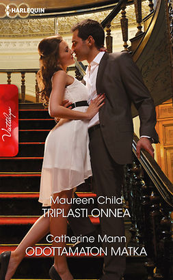 Child, Maureen - Triplasti onnea / Odottamaton matka, ebook