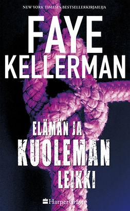 Kellerman, Faye - Elämän ja kuoleman leikki, ebook