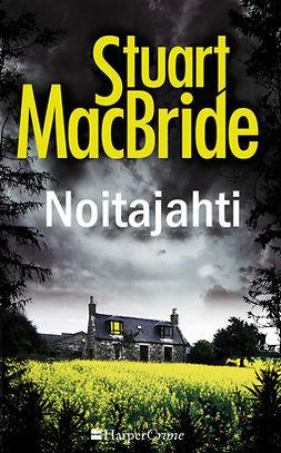 MacBride, Stuart - Noitajahti, e-kirja