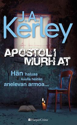 Kerley, J.A. - Apostolimurhat, ebook