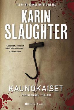 Slaughter, Karin - Kaunokaiset, e-kirja