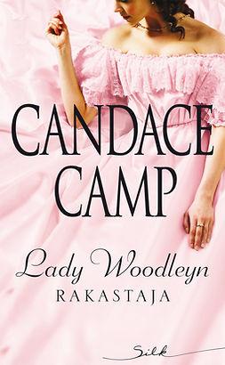 Camp, Candace - Lady Woodleyn rakastaja, ebook