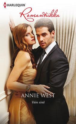 West, Annie - Vain sinä, e-kirja