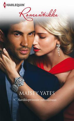 Yates, Maisey - Aavikkoprinssin velvollisuus, e-kirja