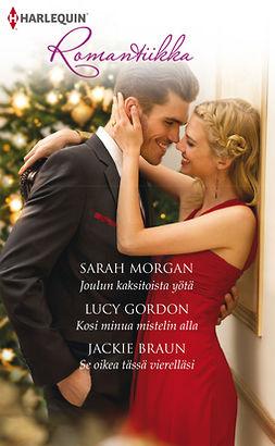 Braun, Jackie - Joulun kaksitoista yötä / Kosi minua mistelin alla / Se oikea tässä vierelläsi, e-kirja