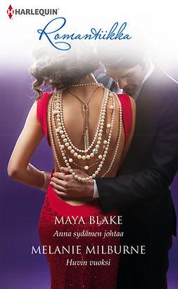 Blake, Maya - Anna sydämen johtaa / Huvin vuoksi, e-kirja