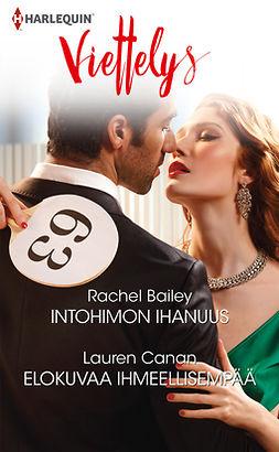 Bailey, Rachel - Intohimon ihanuus / Elokuvaa ihmeellisempää, e-kirja
