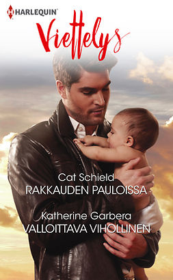 Garbera, Katherine - Rakkauden pauloissa / Valloittava vihollinen, e-kirja