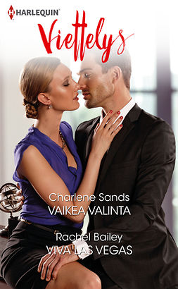Bailey, Rachel - Vaikea valinta / Viva Las Vegas, ebook