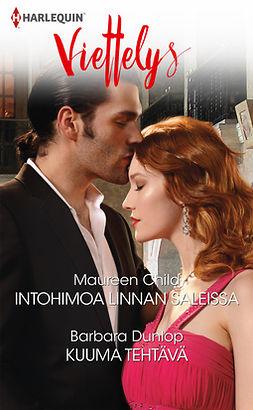 Child, Maureen - Intohimoa linnan saleissa / Kuuma tehtävä, ebook