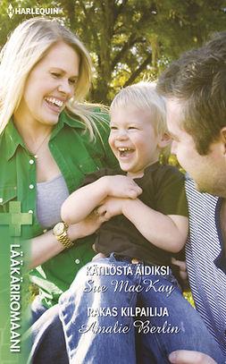 Berlin, Amalie - Kätilöstä äidiksi / Rakas kilpailija, ebook