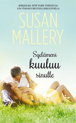 Mallery, Susan - Sydämeni kuuluu sinulle, e-kirja