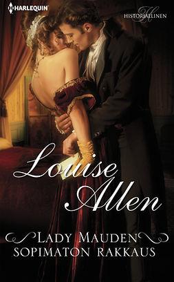 Allen, Louise - Lady Mauden sopimaton rakkaus, e-kirja