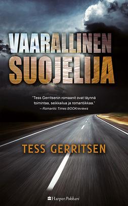 Gerritsen, Tess - Vaarallinen suojelija, e-kirja