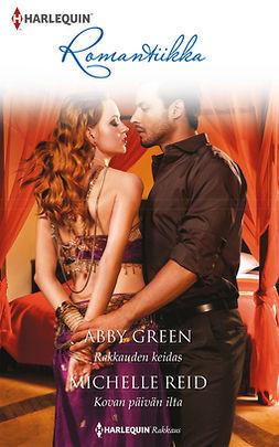 Green, Abby - Rakkauden keidas / Kovan päivän ilta, e-kirja