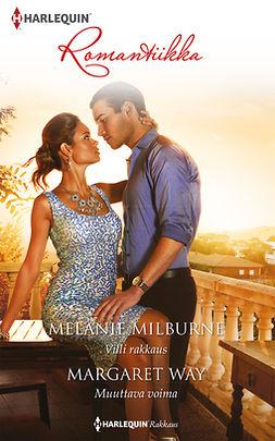 Milburne, Melanie - Villi rakkaus / Muuttava voima, e-kirja