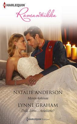 Anderson, Natalie - Meren kohinaa / Diili, liitto... Avioliitto?, e-kirja