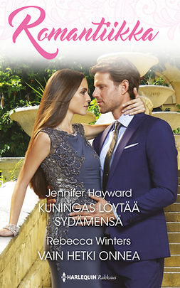 Hayward, Jennifer - Kuningas löytää sydämensä / Vain hetki onnea, e-kirja