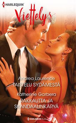Garbera, Katherine - Taistelu sydämestä / Rakkautta ja skandaalinkäryä, e-kirja
