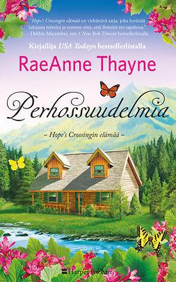 Thayne, RaeAnne - Perhossuudelmia, e-kirja