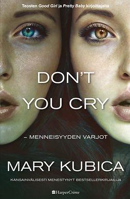 Kubica, Mary - Don't You Cry - Menneisyyden varjot, ebook