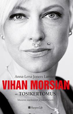 Devert, Jessika - Vihan morsian: Tosikertomus, ebook