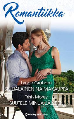 Graham, Lynne - Sisilialainen naimakauppa / Suutele minua jälleen, e-kirja