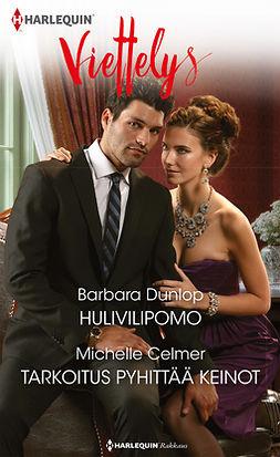 Celmer, Michelle - Hulivilipomo / Tarkoitus pyhittää keinot, ebook