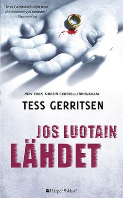 Gerritsen, Tess - Jos luotain lähdet, e-kirja