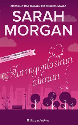 Morgan, Sarah - Auringonlaskun aikaan, e-kirja