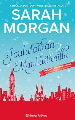 Morgan, Sarah - Joulutaikaa Manhattanilla, ebook