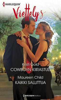 Child, Maureen - Cowboyn kiirastuli / Kaikki sallittua, e-kirja