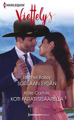 Bailey, Rachel - Sotilaan sydän / Koti paratiisisaarella, ebook