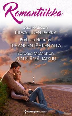 Braun, Jackie - Turvallinen paikka / Tuhansien tähtien alla  / Kun elämä jatkuu, e-kirja