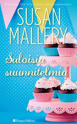Mallery, Susan - Suloisia suunnitelmia, e-kirja
