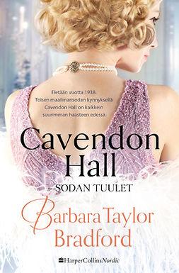 Bradford, Barbara Taylor - Cavendon Hall - Sodan tuulet, ebook