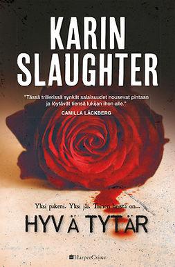 Slaughter, Karin - Hyvä tytär, e-bok