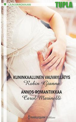 Gianna, Robin - Kuninkaallinen vauvayllätys / Annos romantiikkaa, e-kirja