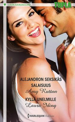 Iding, Laura - Alejandron seksikäs salaisuus / Kyllä unelmille, ebook