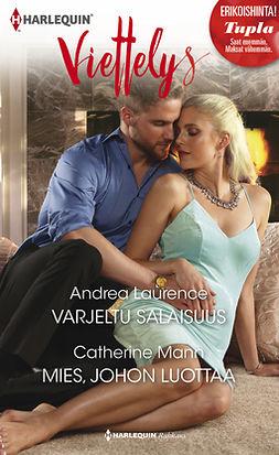 Laurence, Andrea - Varjeltu salaisuus / Mies, johon luottaa, e-kirja