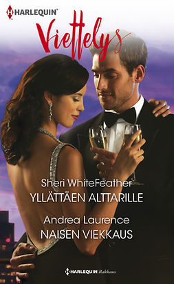 Laurence, Andrea - Yllättäen alttarille / Naisen viekkaus, ebook