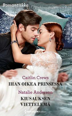 Anderson, Natalie - Ihan oikea prinsessa / Kiusauksen viettelemä, e-kirja