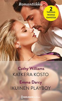 Darcy, Emma - Katkera kosto / Ikuinen playboy, e-kirja